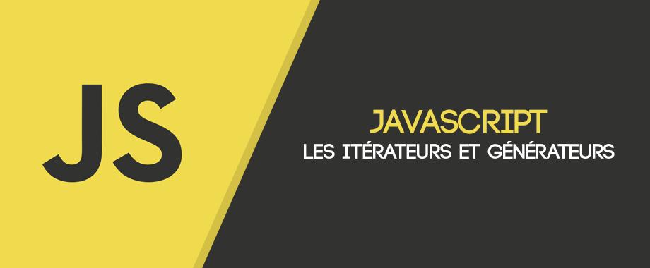 Les itérateurs et générateurs en Javascript